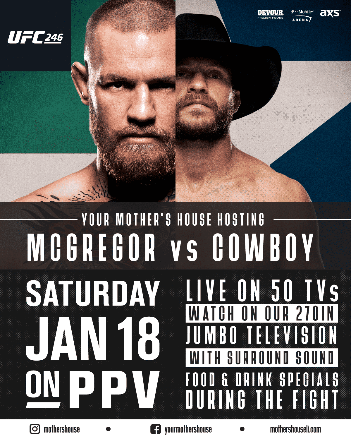Flyer for Your Mother's House hosting McGregor vs Cowboy, Saturday. Jan 18th on PPV. Live on 50 TVs - watch on our 270in jumbo television with surround sound, food & drink specials during the fight